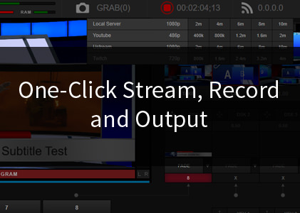 One-click Stream, Record, and Output